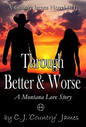 Through Better & Worse, a modern montana western family saga and love story book 1