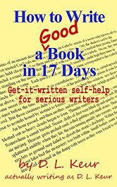 How to Write a Good Book in 17 Days, Get-it-written self-help for serious writers