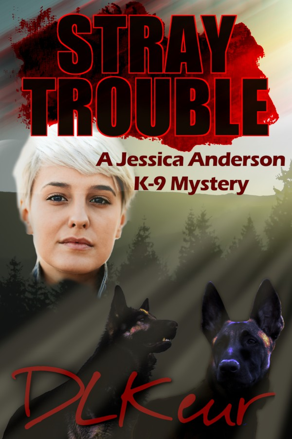 Book 2 of The Jessica Anderson K-9 Mysteries by D. L. Keur